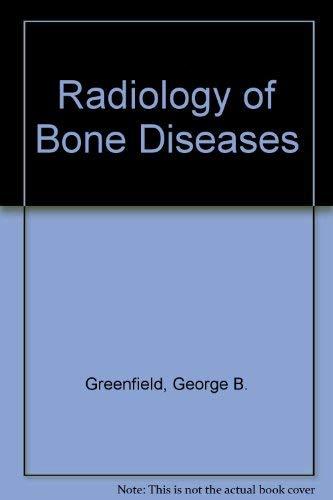 Radiology of Bone Diseases: George B. Greenfield
