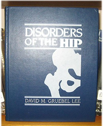 Disorders of the Hip: Gruebel Lee, David M.