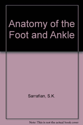 9780397505173: Anatomy of the Foot and Ankle: Descriptive, Topographic, Functional