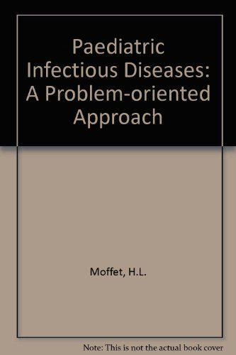 9780397505302: Paediatric Infectious Diseases: A Problem-oriented Approach