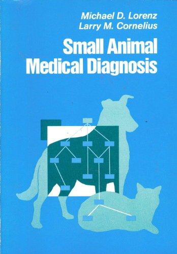 9780397505555: Small Animal Medical Diagnosis