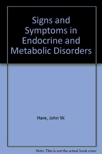 Signs and Symptoms in Endocrine and Metabolic Disorders: Hare, John W.