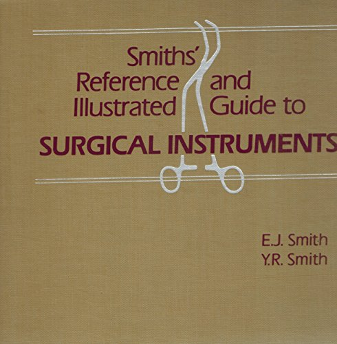 Smiths' Reference and Illustrated Guide to Surgical: E. J. Smith;