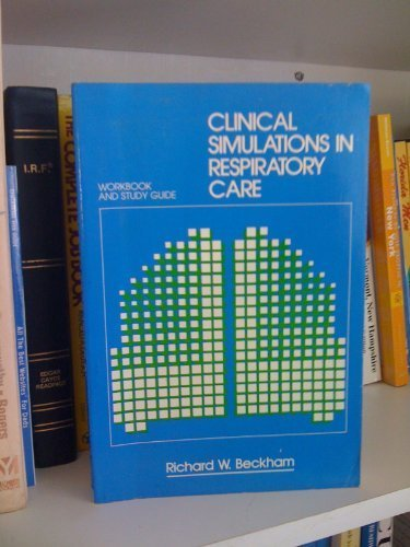 9780397506255: Clinical Simulations in Respiratory Care: Workbook and Study Guide