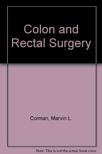 9780397506477: Colon and Rectal Surgery