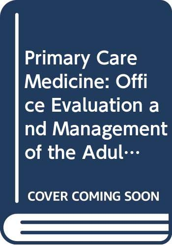 9780397507177: Primary Care Medicine: Office Evaluation and Management of the Adult Patient