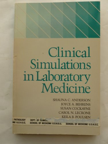Clinical Simulations in Laboratory Medicine: Carol N. LeCrone;