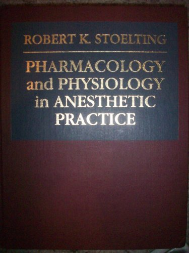 Pharmacology and Physiology in Anesthetic Practice: Stoelting, Robert K.