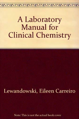 A Laboratory Manual for Clinical Chemistry: Eileen Carreiro Lewandowski