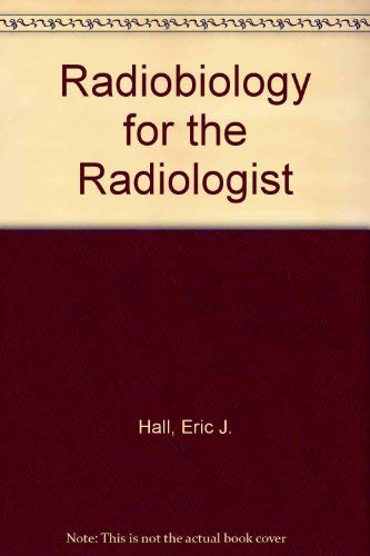 9780397508488: Radiobiology for the Radiologist