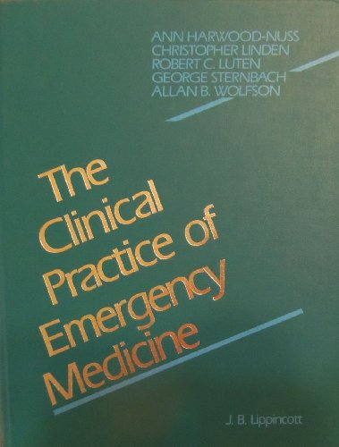 9780397508969: The Clinical Practice of Emergency Medicine