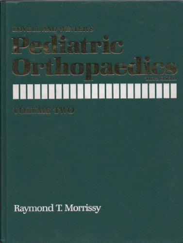 Lovell and Winter's Pediatric Orthopaedics, Vol. 2: Raymond T. Morrissy