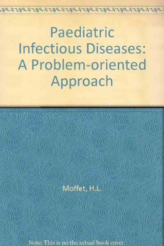 9780397509331: Pediatric Infectious Diseases: A Problem-Oriented Approach