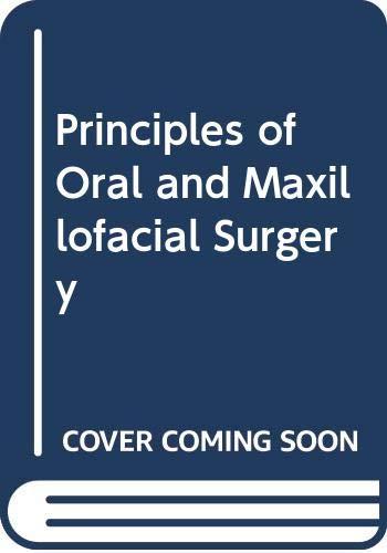 9780397510115: Principles of Oral and Maxillofacial Surgery