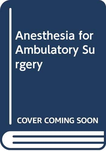 Anesthesia for Ambulatory Surgery