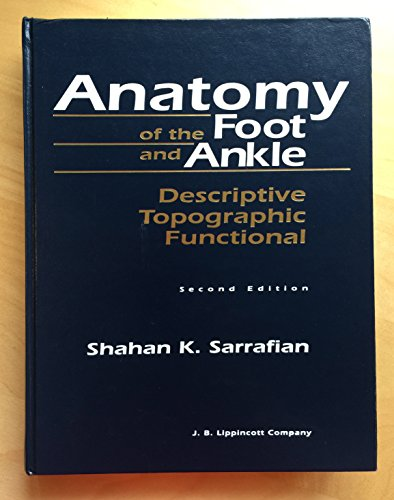 9780397510429: Anatomy of the Foot and Ankle: Descriptive, Topographic, Functional