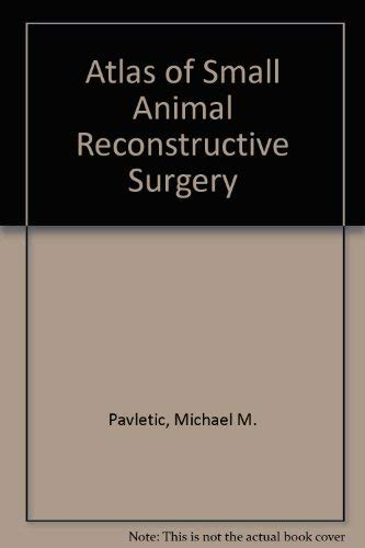 9780397511198: Atlas of Small Animal Reconstructive Surgery