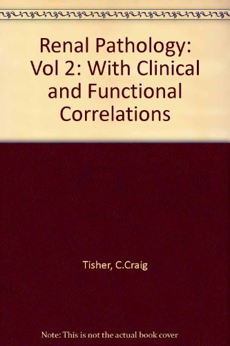 Renal Pathology: With Clinical and Functional Correlations (Vol 2) (0397512406) by C. Craig Tisher MD; Barry M. Brenner MD