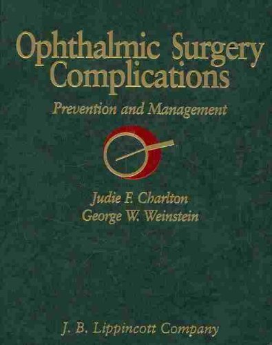 9780397512959: Ophthalmic Surgery Complications: Prevention and Management