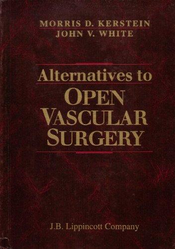 Alternatives to Open Vascular Surgery: Kerstein, Morris D.; White, J. V., eds.