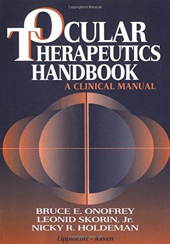 Ocular Therapeutics Handbook : A Clinical Manual: Leo Skorin; Nick