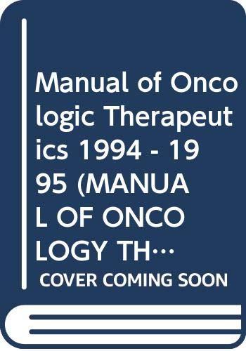 Manual of Oncologic Therapeutics 1994 - 1995 (Manual of Oncology Therapeutics): Macdonald, John S.;...