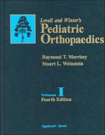 Lovell and Winter's Pediatric Orthopaedics, 4Th Ed,: Morrissy