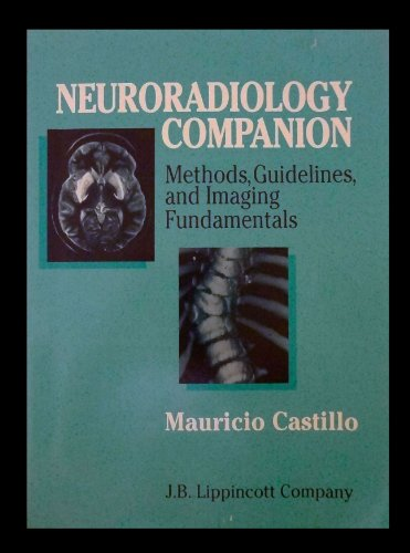 9780397514724: Neuroradiology Companion: Methods, Guidelines and Imaging Fundamentals