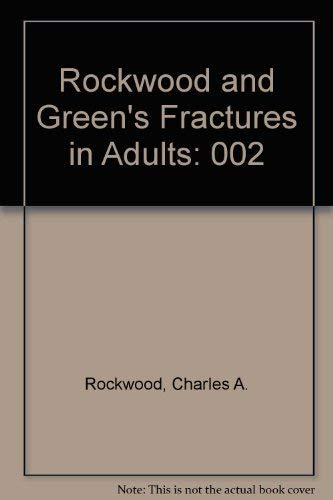 Rockwood and Green's Fractures in Adults, Volume 2, 4th Ed.: Rockwood, Charles A.