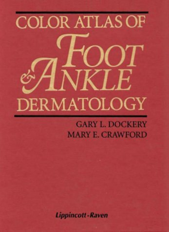 9780397515196: Color Atlas of Foot and Ankle Dermatology