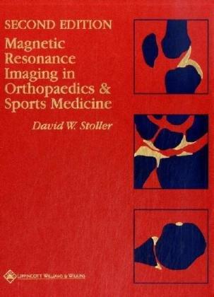 9780397515424: Magnetic Resonance Imaging in Orthopaedics and Sports Medicine