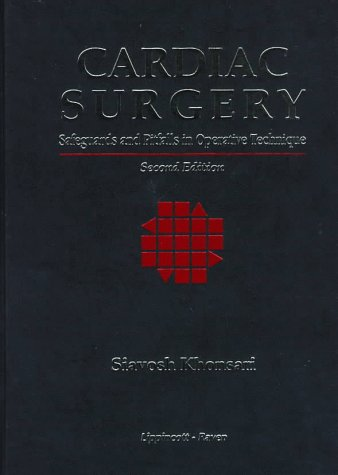 9780397516261: Cardiac Surgery: Safeguards and Pitfalls in Operative Technique