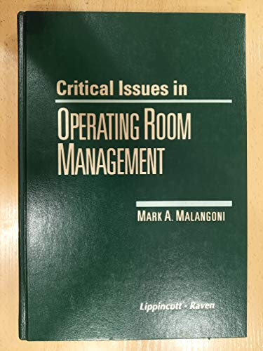 9780397516360: Critical Issues in Operating Room Management
