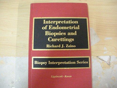 Interpretation of Endometrial Biopsies and Curettings (Biopsy Interpretation Series): Zaino, ...