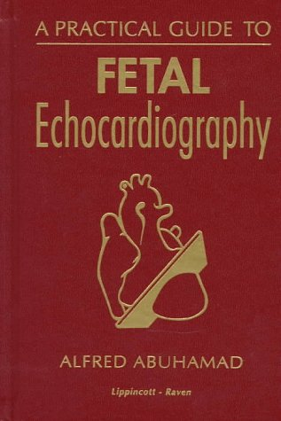9780397516742: A Practical Guide to Fetal Echocardiography