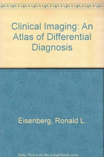 9780397516797: Clinical Imaging: An Atlas of Differential Diagnosis