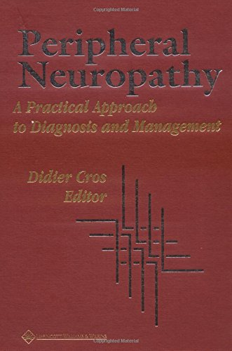 9780397517817: Peripheral Neuropathy: A Practical Approach to Diagnosis and Management