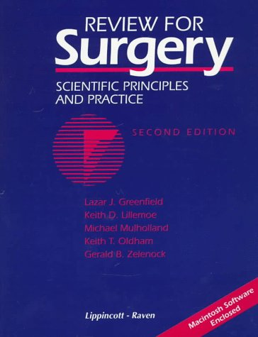 Review for Surgery: Scientific Principles and Practice: Editor-Lazar J. Greenfield;