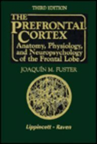 9780397518494: The Prefrontal Cortex: Anatomy, Physiology, and Neuropsychology of the Frontal Lobe