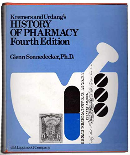 Kremers and Urdang's History of Pharmacy,4th ed  by Kremers