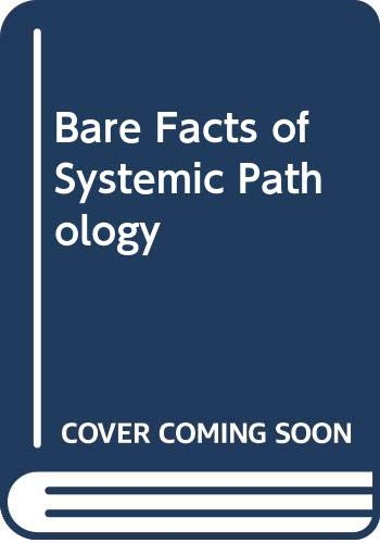 9780397520855: Bare Facts of Systemic Pathology