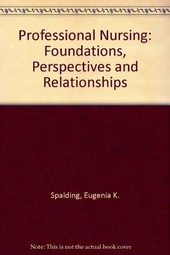 9780397541096: Professional Nursing: Foundations, Perspectives and Relationships