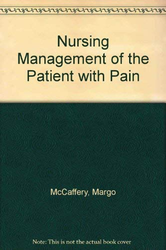 9780397541218: Nursing Management of the Patient with Pain