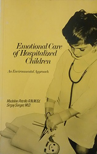 9780397541249: Emotional care of hospitalized children; an environmental approach