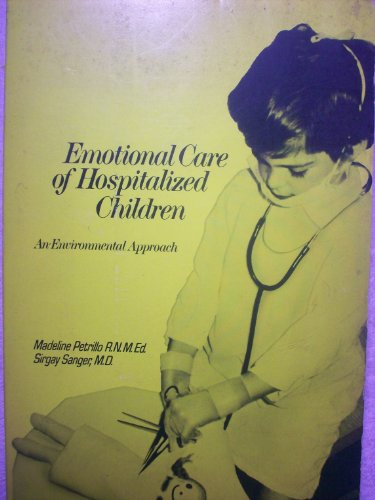 9780397541263: Emotional care of hospitalized children;: An environmental approach