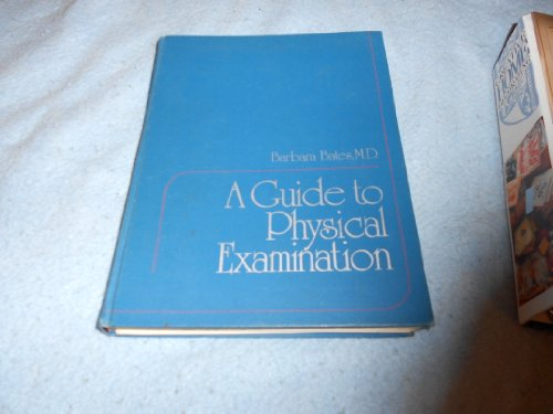 9780397541515: Guide to Physical Examination