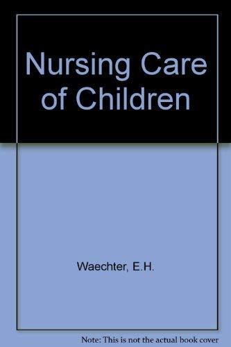 9780397541607: Nursing Care of Children