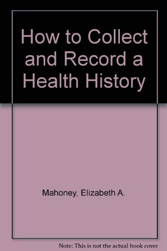 How to Collect and Record a Health History