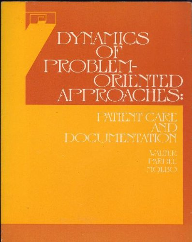 9780397541874: Dynamics of Problem Oriented Approaches: Care and Documentation