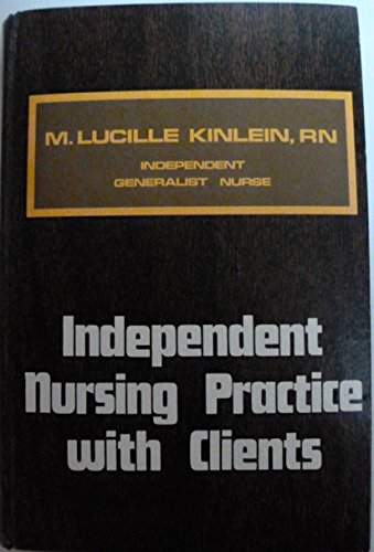 9780397542048: Independent Nursing Practice with Clients